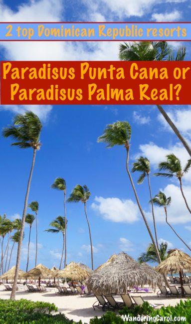 Paradisus Punta Cana or Paradisus Palma Real 2 top Dominican Republic resorts