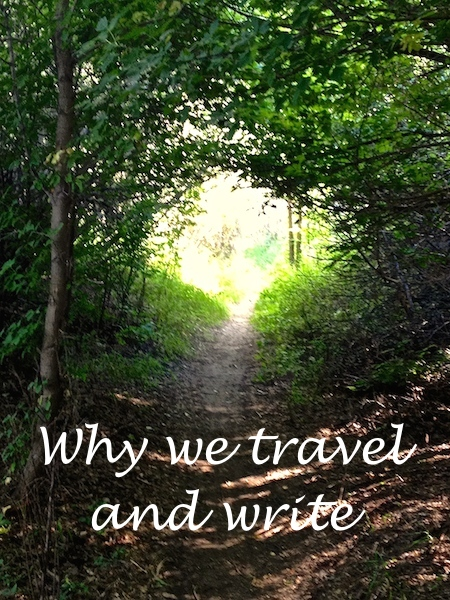 Travel and Writing, why we write
