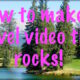 how to make an award-winning-travel-video